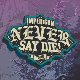 Bild Veranstaltung: Impericon Never Say Die!