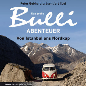 Bild Veranstaltung: Das große Bulli-Abenteuer - Von Istanbul ans Nordkap