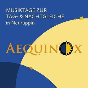 Bild Veranstaltung: AEQUINOX Musiktage Neuruppin