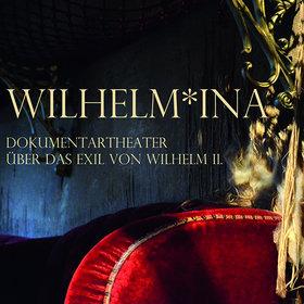 Bild Veranstaltung: Wilhelm*ina - Das Letzte Kleinod