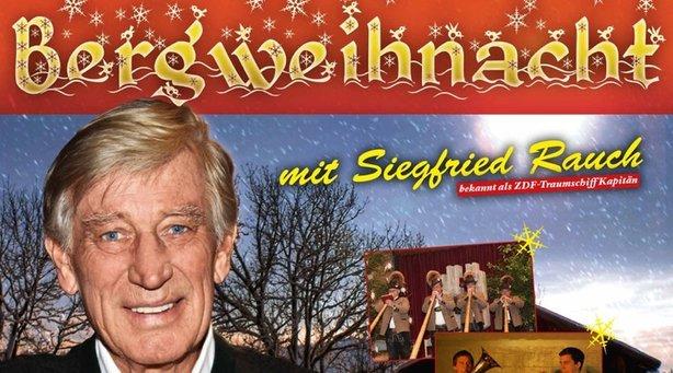 Bild: Bergweihnacht - mit Siegfried Rauch
