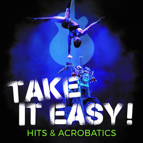 Image: TAKE IT EASY! HITS & ACROBATICS