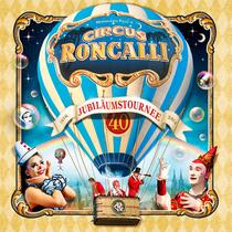 Bild: Circus Roncalli - 40 Jahre Roncalli