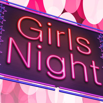 Bild Veranstaltung Girls Night - Girls Just Want To Have Fun