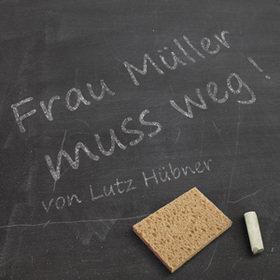 Bild Veranstaltung: Frau Müller muss weg!