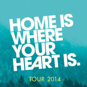 Image: Home Is Where Your Heart Is. - Tour 2014