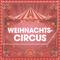 Bild: Münsteraner Weihnachtszirkus Vor dem Schloss - Ganz großer internationaler Circus vor dem Schloss