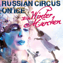 Bild Veranstaltung Russian Circus on Ice - Ein Wintermärchen