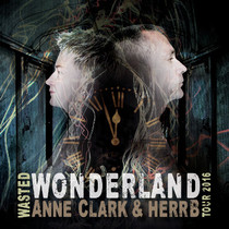 ANNE CLARK & herrB - Wasted Wonderland European Tour 2016