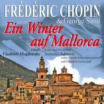 Bild: Ein Winter auf Mallorca - Frederic Chopin & George Sand