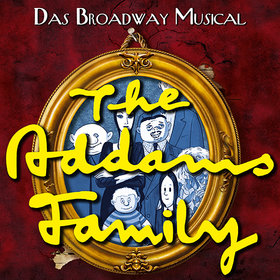 Image: The Addams Family - Das Broadway Musical