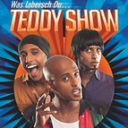 Bild: Teddy Show - �Was labersch du��