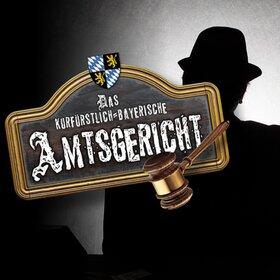 Image Event: Das kurfürstlich-bayerische Amtsgericht: Der verschwundene Bürgermeister