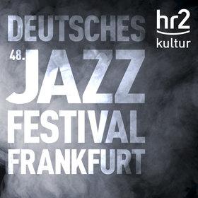 Bild Veranstaltung: 48. Deutsches Jazzfestival Frankfurt 2017