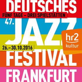 Bild Veranstaltung: 47. Deutsches Jazzfestival Frankfurt 2016