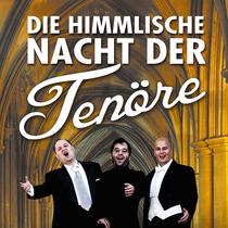 Tickets - Karten Die himmlische Nacht der Tenöre - LIVE 2019/2020