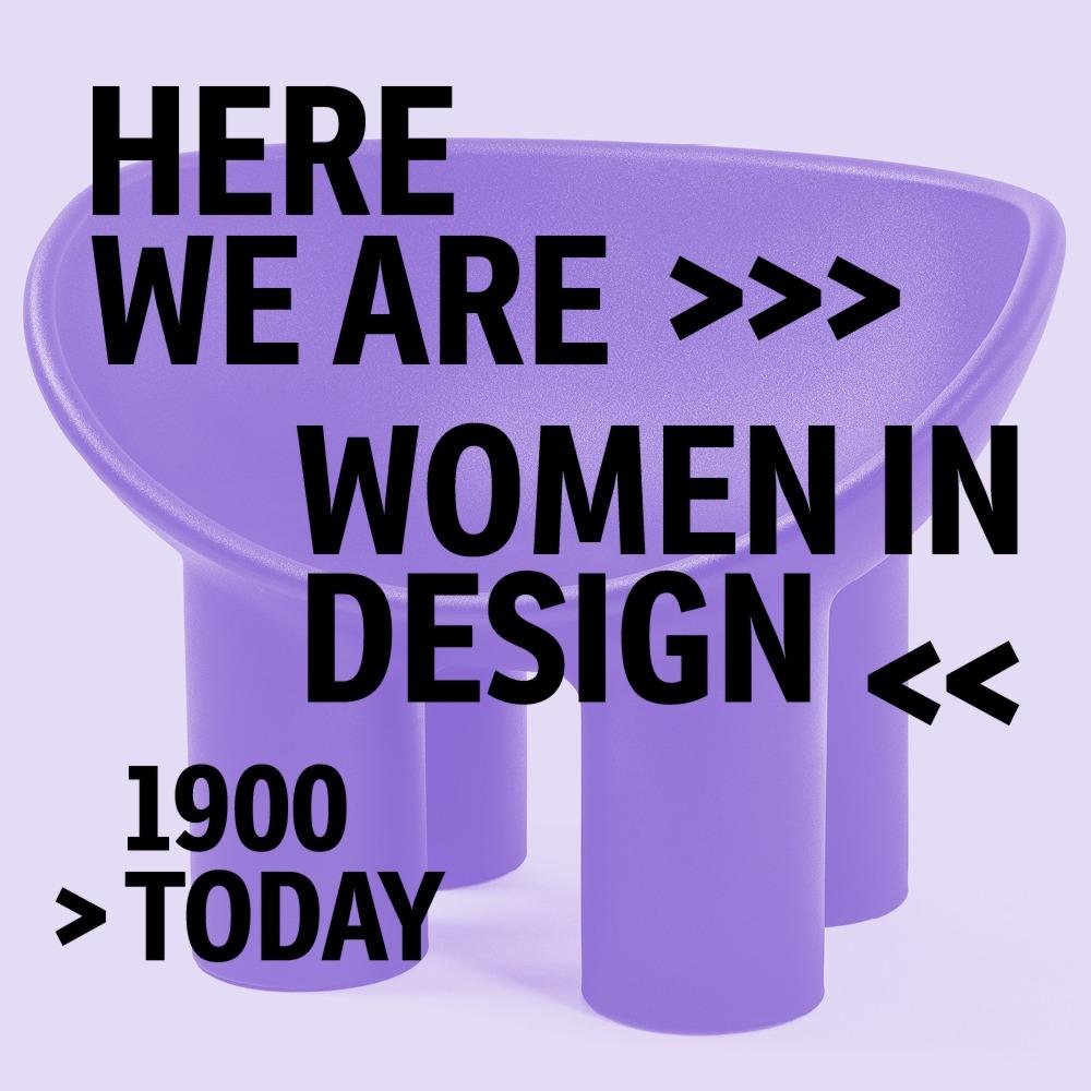 Image Event: Here We Are! Frauen im Design 1900 – heute